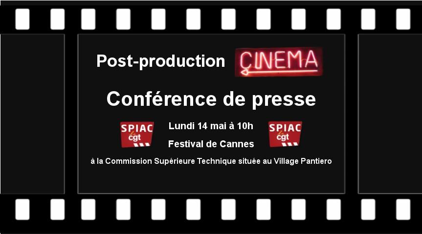 Conférence de presse au Festival de Cannes : colère dans la post-production