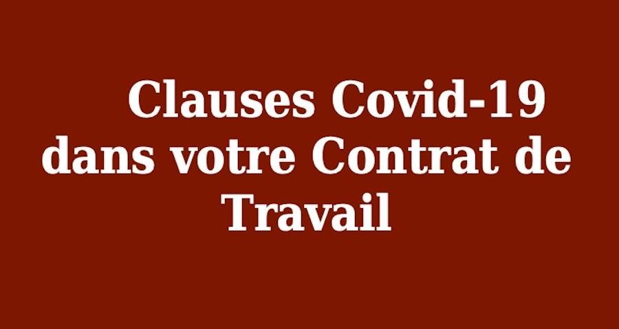 Clauses Covid-19, découpage de votre contrat de travail