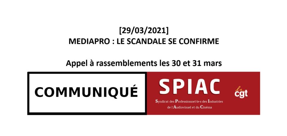 MEDIAPRO : Le scandale se confirme – Appel à rassemblements les 30 et 31 mars