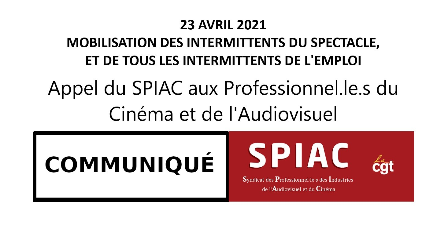 Ce 23 avril, soyons au rendez-vous ! Appel du SPIAC aux Professionnel.le.s du Cinéma et de l'Audiovisuel